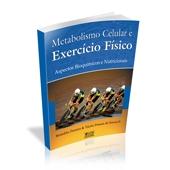 Livro - Metabolismo Celular e Exercício Físico 2ª Ed. - Editora Phorte