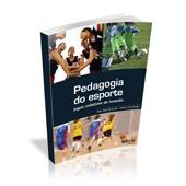 Livro - Pedagogia do Esporte: Jogos Coletivos de Invasão - Editora Phorte