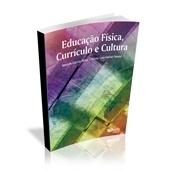 Livro - Educação Física, Currículo e Cultura - Editora Phorte