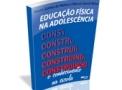 imagem de Livro - Educação Física na Adolescência: Construindo o Conhecimento na Escola 5ª Ed.- Editora Phorte