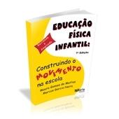 Livro - Educação Física Infantil: Construindo o Movimento na Escola 7ª Ed. - Editora Phorte