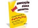 imagem de Livro - Educação Física Infantil: Construindo o Movimento na Escola 7ª Ed. - Editora Phorte