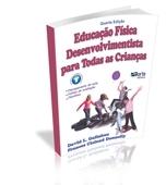 Livro - Educação Fisica Desenvolvimentista para Todas as Crianças 4ª Ed. - Editora Phorte