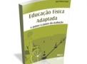 imagem de Livro - Educação Física Adaptada: O Passo a Passo da Avaliação - Editora Phorte