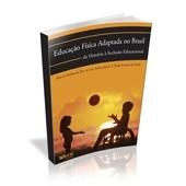 Livro - Educação Física Adaptada no Brasil: Da História à Inclusão Educacional - Editora Phorte
