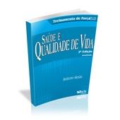 Livro - Treinamento de Força, Qualidade de Vida e Saúde 2ª Ed. - Editora Phorte
