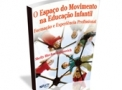 imagem de Livro - O Espaço do Movimento na Educação Infantil: Formação e Experiência Profissional - Ed. Phorte